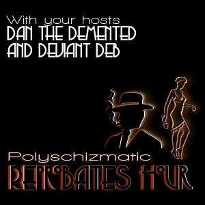 The Polyschizmatic Reprobates' Hour