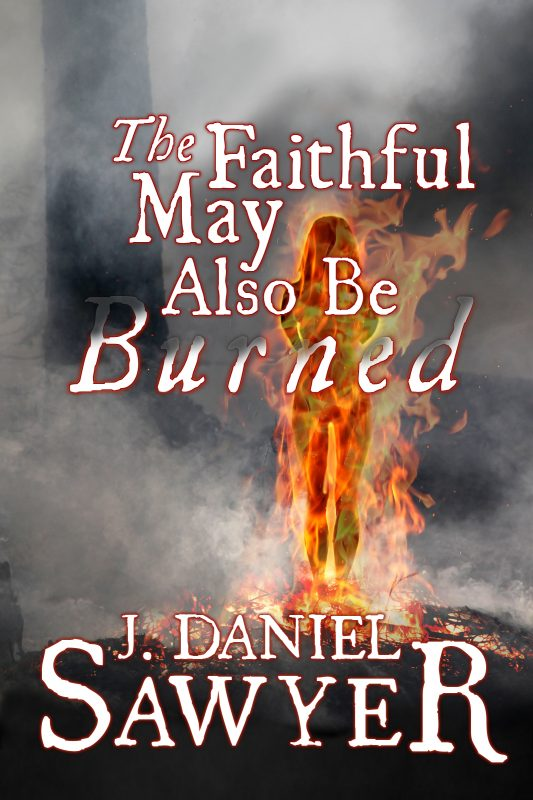 The Faithful May Also Be Burned