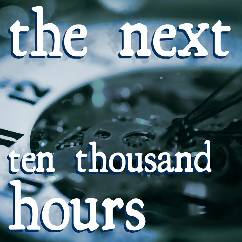 The Next Ten Thousand Hours